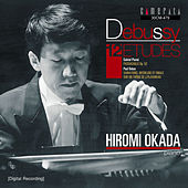 Play & Download Debussy: 12 Etudes by Hiromi Okada | Napster