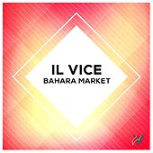 Play & Download Bahara Market by Vice | Napster