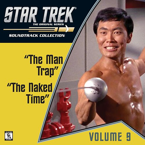 Star Trek: The Original Series 9: The Man Trap / The Naked Time (Television Soundtrack) by Alexander Courage