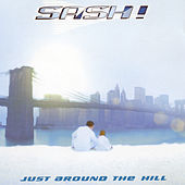 Play & Download Just Around The HIll by Sash! | Napster