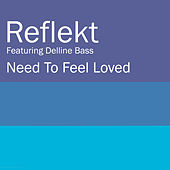 Play & Download Need To Feel Loved by Reflekt | Napster