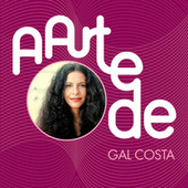 Play & Download A Arte De Gal Costa by Various Artists | Napster