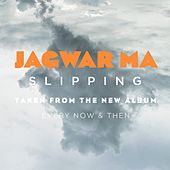 Play & Download Slipping by Jagwar Ma | Napster