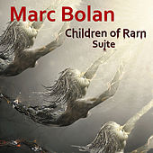 Play & Download Children of Rarn Suite (Extended Version) by Marc Bolan | Napster