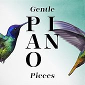 Play & Download Gentle Piano Pieces by Various Artists | Napster