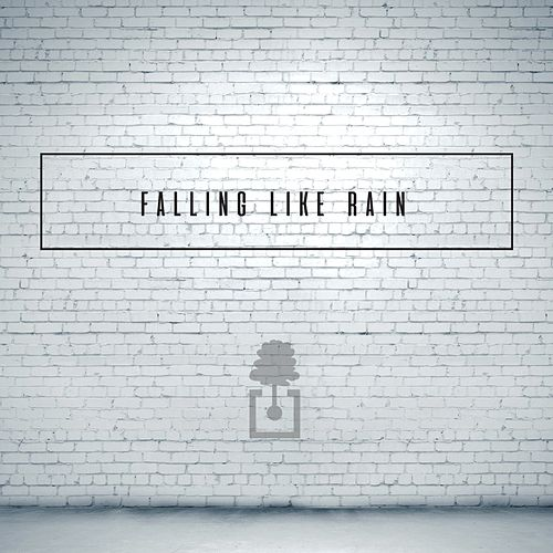 Falling Like Rain - Single by Oaks Worship