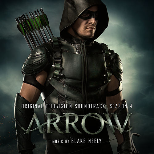 Arrow: Season 4 (Original Television Soundtrack) by Blake Neely