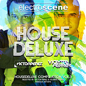 Play & Download House Deluxe Selected by Victor Perez  & Vicente Ferrer (Vol. 3) by Various Artists | Napster