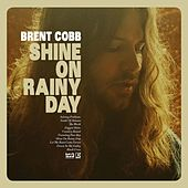 Play & Download Shine On Rainy Day by Brent Cobb | Napster