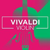 Vivaldi Violin by Various Artists