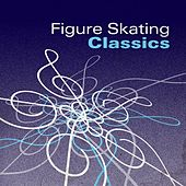 Figure Skating Classics by Various Artists