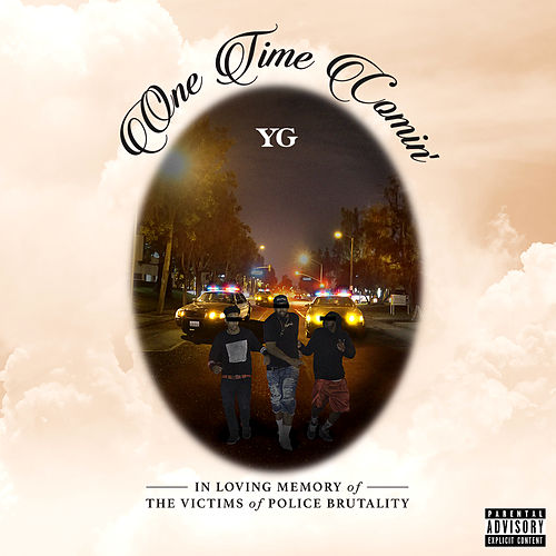 Play & Download One Time Comin' by Y.G. | Napster