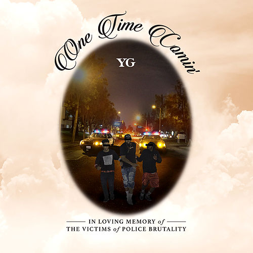 One Time Comin' by Y.G.