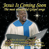 Play & Download Jesus Is Coming Soon - The Most Wonderful Gospel S by Various Artists | Napster