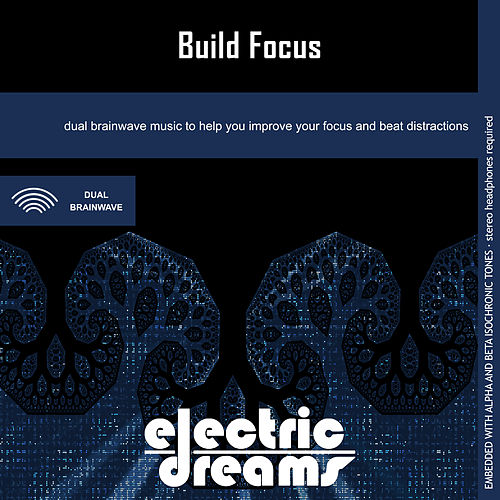 Build Focus by Electric Dreams