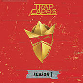 Trap Capos: Season 1 by Various Artists