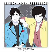 Play & Download The Right Time by French Horn Rebellion | Napster
