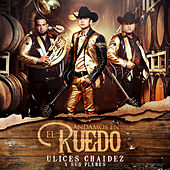 Play & Download Andamos En El Ruedo by Ulices Chaidez Y Sus Plebes | Napster