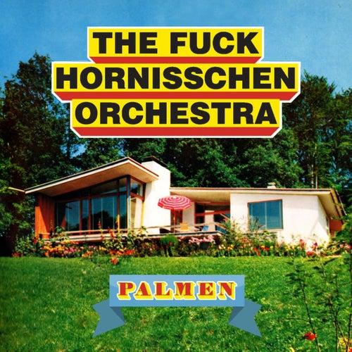 Palmen by The f*ck Hornisschen Orchestra