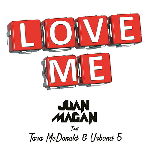 Love Me by Juan Magan