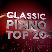 Classical Piano Top 20 by Various Artists