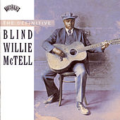 Play & Download The Definitive Blind Willie McTell by Blind Willie McTell | Napster