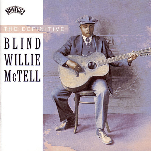 The Definitive Blind Willie McTell by Blind Willie McTell