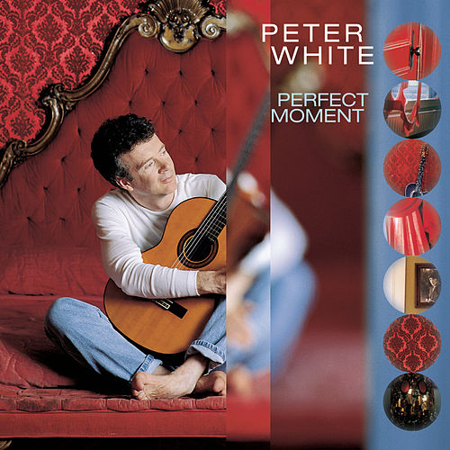Play & Download Perfect Moment by Peter White | Napster