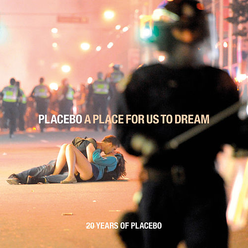 A Place For Us To Dream de Placebo