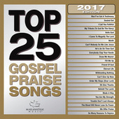 Play & Download Top 25 Gospel Praise Songs 2017 by Maranatha! Gospel | Napster