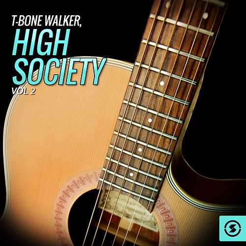 Play & Download T-Bone Walker, High Society, Vol. 2 by T-Bone Walker | Napster