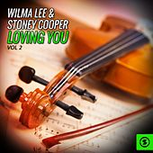 Play & Download Wilma Lee & Stoney Cooper, Loving You, Vol. 2 by Wilma Lee Cooper | Napster