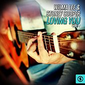 Play & Download Wilma Lee & Stoney Cooper, Loving You, Vol. 1 by Wilma Lee Cooper | Napster
