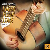 Lefty Frizzell, I Need Your Love, Vol. 1 by Lefty Frizzell