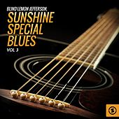 Play & Download Blind Lemon Jefferson, Sunshine Special Blues, Vol. 3 by Blind Lemon Jefferson | Napster