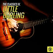 The Classics IV, Little Darling, Vol. 1 by Classics IV