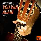 Play & Download Lefty Frizzell, You Win Again, Vol. 2 by Lefty Frizzell | Napster