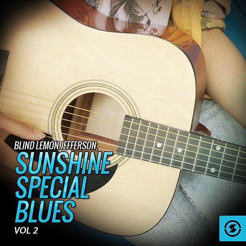 Blind Lemon Jefferson, Sunshine Special Blues, Vol. 2 by Blind Lemon Jefferson