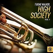 Play & Download T-Bone Walker, High Society, Vol. 1 by T-Bone Walker | Napster