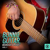 Play & Download Bonnie Guitar, Moonlight & Roses, Vol. 1 by Bonnie Guitar | Napster