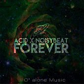 Play & Download Forever by The Acid | Napster