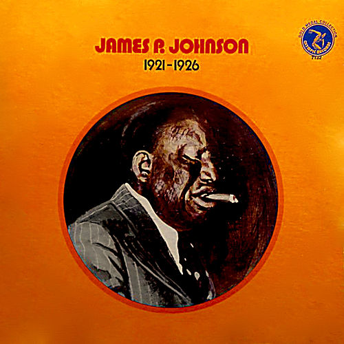 Play & Download 1921 - 1926 by James P. Johnson | Napster