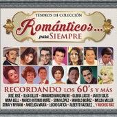 Play & Download Tesoros de Colección - Románticos... Para Siempre - Recordando los 60's y Más by Various Artists | Napster