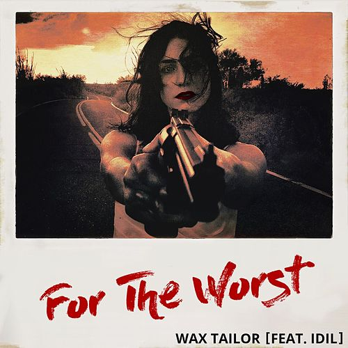 For the Worst - Single by Wax Tailor