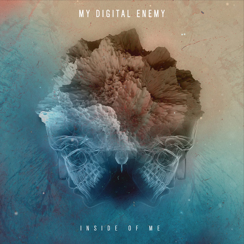 Play & Download Inside Of Me by My Digital Enemy | Napster