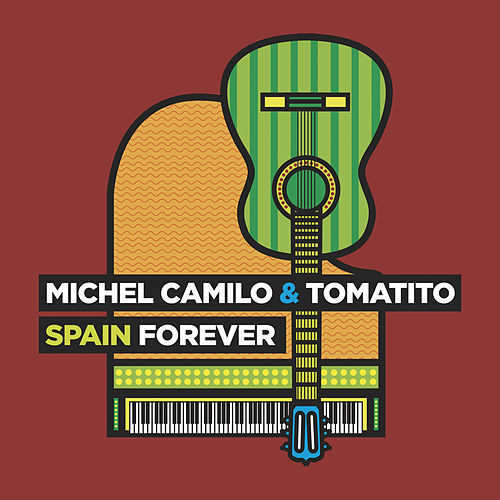 Play & Download Spain Forever by Michel Camilo | Napster