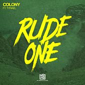 Rude One ft. Tyrael by Colony (Rock)