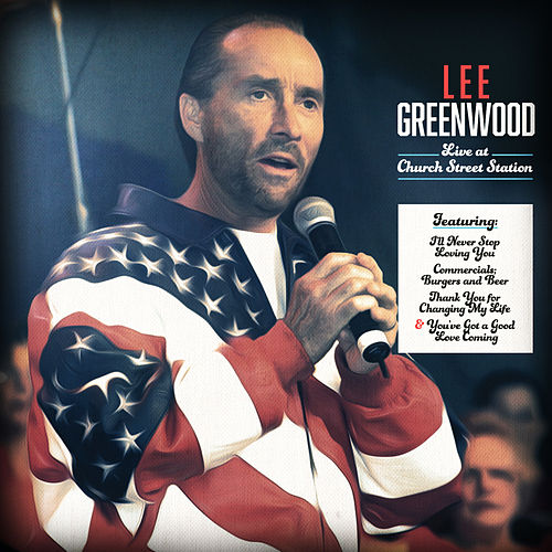 Play & Download Lee Greenwood Live at Church Street Station by Lee Greenwood | Napster