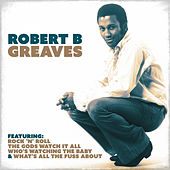 Play & Download Robert B. Greaves by R. B. Greaves | Napster