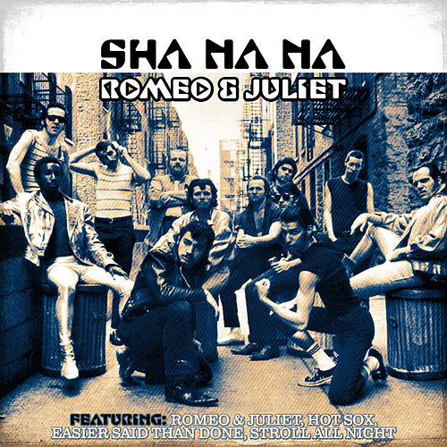 Play & Download Romeo & Juliet by Sha Na Na | Napster